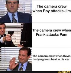 The camera crew ;when Roy attacks Jim The camera crew when Frank attacks Pam w The camera crew when Kevin is dying from heat in his car - iFunny :) Best Of The Office, The Office Show, Office Tv, Kevin From The Office, Site Office, Really Funny Memes, Stupid Funny Memes, Funny Posts, Hilarious
