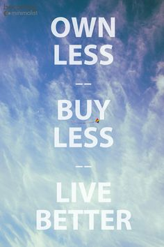 less is more, simplicity, simple living