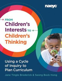 From children's interests to children's thinking: Using a cycle of inquiry to plan curriculum. (2020). by Jane Tingle Broderick & Seong Bock Hong. Professional Development Goals, Education And Development, Early Years Teacher, Early Childhood Education Programs, Curriculum Planning, Teacher Notes, Seong, Hands On Activities, Early Learning