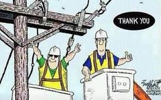 On any given day of the year, but especially now in winter weather, there are thousands of lineman across the country out working in the cold and wet to get the lights back on. Say Thank You!