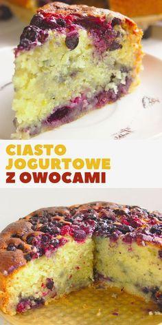 Ciasto jogurtowe z owocami Polish Desserts, Desserts Menu, Sweet Desserts, Sweet Recipes, Cake Recipes, Dessert Recipes, Good Food, Yummy Food, Yogurt Cake