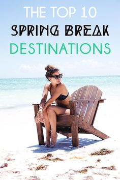 The Top 10 Spring Break Destinations