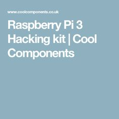 Raspberry Pi 3 Hacking kit | Cool Components