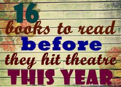 16 books to read before they hit theater this year