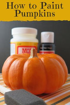 "The ""right"" way to paint pumpkins so that last through the Halloween season"