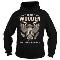 Team WOODEN Lifetime Member T-Shirts, Hoodies. BUY IT NOW ==► https://www.sunfrog.com/Names/Team-WOODEN-Lifetime-Member--Last-Name-Surname-T-Shirt-Black-Hoodie.html?id=41382