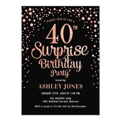 Surprise 40th Birthday Party - Black & Rose Gold Invitation Surprise 30th Birthday, 60th Birthday Party Invitations, 90th Birthday Parties, Gold Invitations, Birthday Ideas, Birthday Supplies, 50th Party, Invites, Birthday Gifts