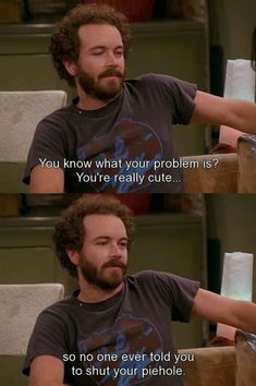 """Burkhyde (Jackie and Hyde) """"You think I'm cute?Shut your piehole! That 70s Show Quotes, Tv Show Quotes, Movie Quotes, Hyde That 70s Show, Thats 70 Show, Jackie That 70s Show, Fandoms, English, Best Shows Ever"""