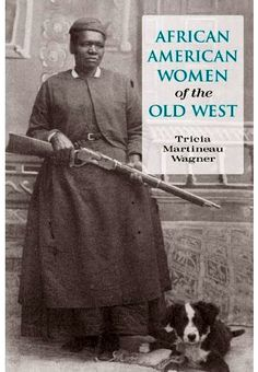 African American Women of the Old West by Tricia Martineau Wagner. A sub genre of black cowboys, learning about the women that helped make the west. African American Culture, African American Women, African Americans, Early American, American Indians, Black History Facts, Black History Month, Black History Books, American Frontier