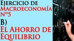 B) Ahorro de Equilibrio / Ejercicio de Macroeconomía #5 #AhorroeInversion