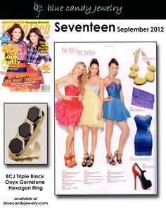Seventeen September 2012 features Blue Candy Jewelry Triple Onyx Ring. Has also been seen on Paula Abdul. It's a celeb favorite! Get at http://stores.bluecandyjewelry.com/-strse-182/Triple-Black-Onyx-Gemstone/Detail.bok