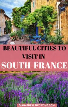 The beautiful cities of South of France that you need to visit. Some of the best towns of Provence and the French Riviera. #france #provence #southoffrance #frenchriviera #smalltown
