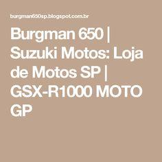 Burgman 650 | Suzuki Motos: Loja de Motos SP | GSX-R1000 MOTO GP