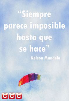 """Siempre parece imposible hasta que se hace"" Nelson Mandela #frases"