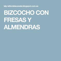 BIZCOCHO CON FRESAS Y ALMENDRAS
