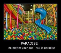 My mom never let me into ball pits when i was little because of germs.....Its on my bucket list....how sad