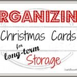 Organizing Christmas Cards for Long-term Storage  I really like tips 2 & 5.