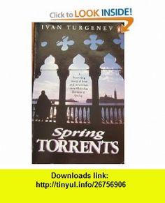 Spring Torrents (9780140113037) Ivan Turgenev, Leonard Schapiro , ISBN-10: 0140113037  , ISBN-13: 978-0140113037 ,  , tutorials , pdf , ebook , torrent , downloads , rapidshare , filesonic , hotfile , megaupload , fileserve