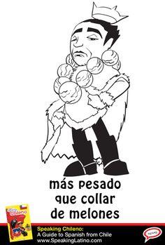 Más pesado que collar de sandía or Más pesado que collar de melones | Literal translation: Heavier than a melon necklace. Meaning: Annoying, bothersome. #SpanishSaying #Chile