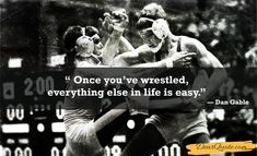 """""""once You've Wrestled, Everything else in Life is Easy.""""-dan Gable .   #960x585 #easyDan #Gable #life #QuotesPorn #wrestled #youve. See more: https://dearquote.com/once-youve-wrestled-everything-else-in-life-is-easy-dan-gable-960x585/"""