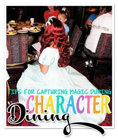 Capture Character Magic during your Disney world Meals #disney #disneyvacations #disneyworld #disneydining