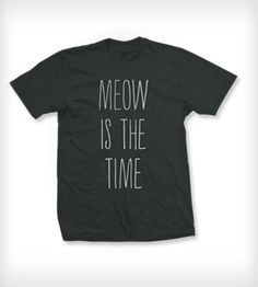 Meow Is The Time Tee - Charcoal | Men's Clothing | Pussies on Parade | Scoutmob Shoppe | Product Detail