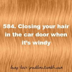 long hair problems -This actually happened to me the other day for the first time..