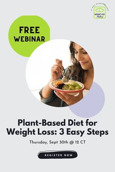Don't miss out on our wildly popular weight-loss webinar! 💥 One day ONLY! Learn the 3 Easy steps you can take right now to crush your health goals. We'll show you how amazing a plant-based diet can be for you. It's completely free, but you do need to reserve your spot. Register NOW!