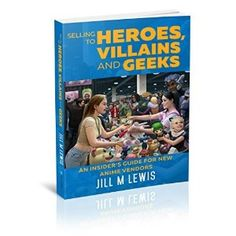 #Book Review of #SellingToHeroesVillainsAndGeeks from #ReadersFavorite - https://readersfavorite.com/book-review/selling-to-heroes-villains-and-geeks  Reviewed by Jack Magnus for Readers' Favorite  Selling to Heroes, Villains and Geeks: An Insider's Guide for New Anime Vendors is a nonfiction business/finance book written by Jill M. Lewis. The author earned her MBA at Columbia University and is a marketing professional as well as a vendor at Anime, Comic Con an...