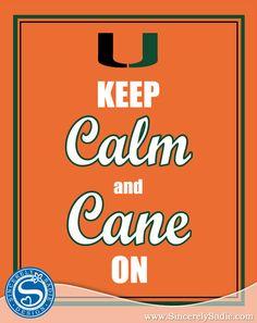 "University of Miami Hurricanes ""Keep Calm and Cane On"" 8x10 Print. via Etsy."