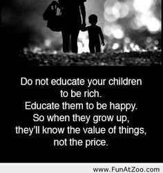 Funny Do not educate your children to be rich