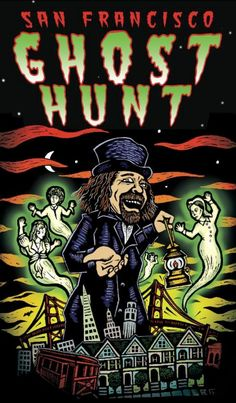 SAN FRANCISCO TRIP: About The Ghost Hunt