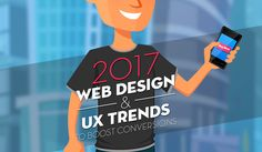 Infographic: 2017 Web Design & UX Trends to Boost Conversions