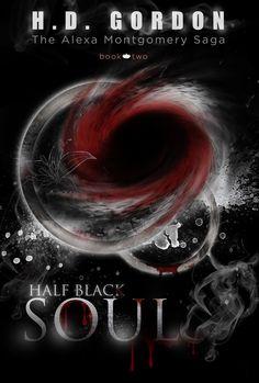 Half Black Soul (The Alexa Montgomery Saga, #2) by H.D. Gordon