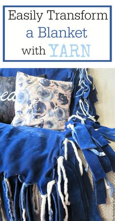 By using yarn and just cutting the edges of a blanket you too can easily transform a plain old blanket into one that is fun and full of fringe. How to Easily Transform a Blanket with Yarn, #Upcycle #blanketmakeover #addingfringetoblanket #easycraftidea #cozyblanket theboondocksblog.com