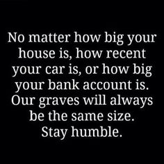 Stay Humble - The Daily Quotes Positive Quotes, Motivational Quotes, Funny Quotes, Inspirational Quotes, Quotable Quotes, Profound Quotes, Truth Quotes, Positive Mind, Random Quotes