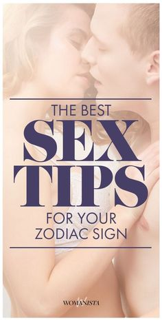 Astrology lovers, rejoice: The stars might have something sexy in store for you. Whether you're a dreamy Pisces or a  spontaneous Aries — here are some tips for sexy time. Womanista.com