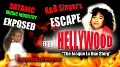 R&B Singer's Escape from Hellywood-((SATANIC MUSIC INDUSTRY EXPOSED))