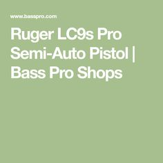 Ruger LC9s Pro Semi-Auto Pistol | Bass Pro Shops