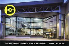 National WWII Museum in New Orleans, LA - - Home of National History Day in Louisiana