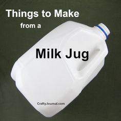 ~ Things to Make with a Milk Jug