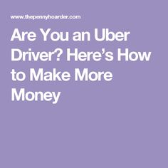 If you want to be an Uber driver, you'll want to maximize your time behind the wheel to make the most money. Here are some tricks to make your job easier and earn more money for every mile you drive. Working For Uber, Working Girls, Earn More Money, How To Make Money, Uber Driver App, Uber Hacks, Uber Business, Uber Driving, Financial Organization
