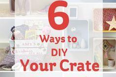 6 Ways to DIY Your Crate