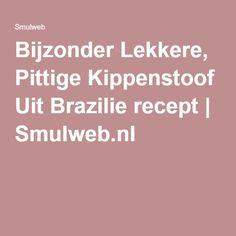 Bijzonder Lekkere, Pittige Kippenstoof Uit Brazilie recept | Smulweb.nl