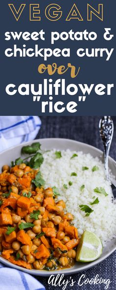 "Vegan Sweet Potato and Chickpea Curry Over Cauliflower ""Rice"" via @Ally's Cooking"
