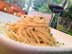 Vermicelli, Pane e Pecorino   Semplici Delizie