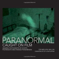 The Paranormal Caught on Film - Amazing Photographs of Ghosts, Poltergeists and Other Strange Phenomena av Melvyn Willin Nbc Grimm, Dead Like Me, Ghost Pictures, Horror Monsters, Real Ghosts, Types Of Books, Penny Dreadful, World Of Books, Film Books