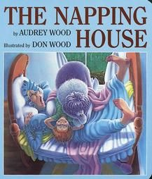 The Napping House by  Audrey Wood -One of your favs. Right?