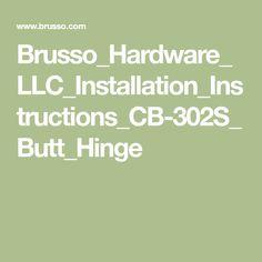 Brusso_Hardware_LLC_Installation_Instructions_CB-302S_Butt_Hinge Butt Hinges, Installation Instructions, Hardware, Wood, Woodwind Instrument, Timber Wood, Computer Hardware, Trees