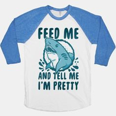 Don't let your hangry side get the better of you. You don't want to turn into a great white, do you? Feed me and tell me I'm pretty, even if it's not shark week! Free U.S. shipping on all orders of $50 or more.